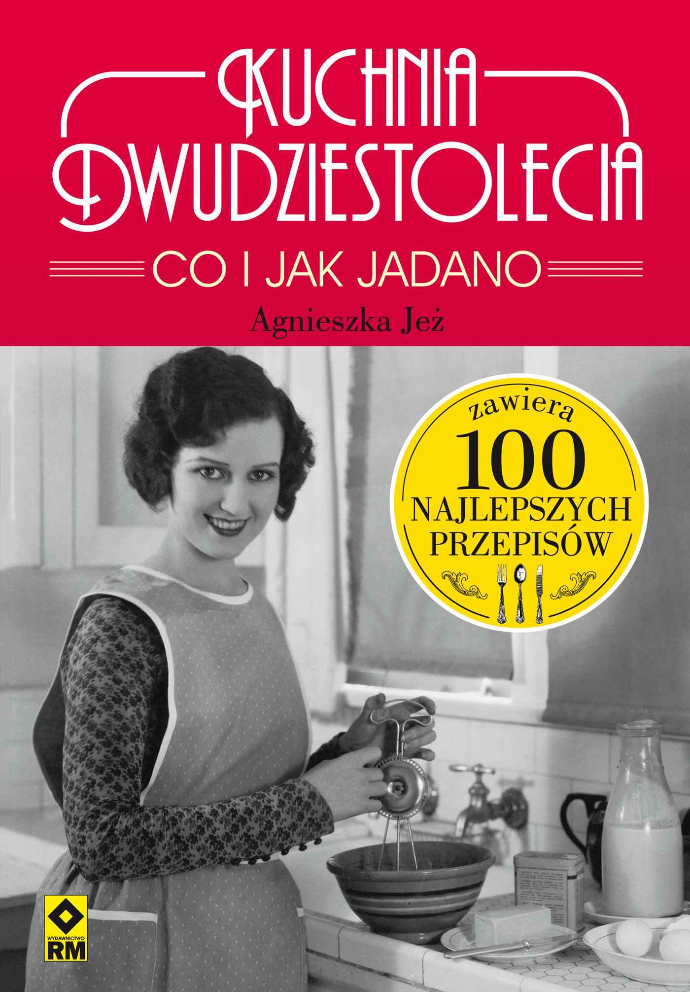 Kuchnia dwudziestolecia. Co ijak jadano - Ebook (Książka na Kindle) do pobrania w formacie MOBI