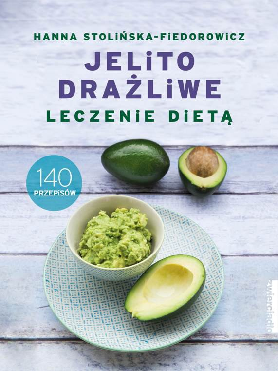 Jelito drażliwe. Leczenie dietą. 140 przepisów - Ebook (Książka na Kindle) do pobrania w formacie MOBI