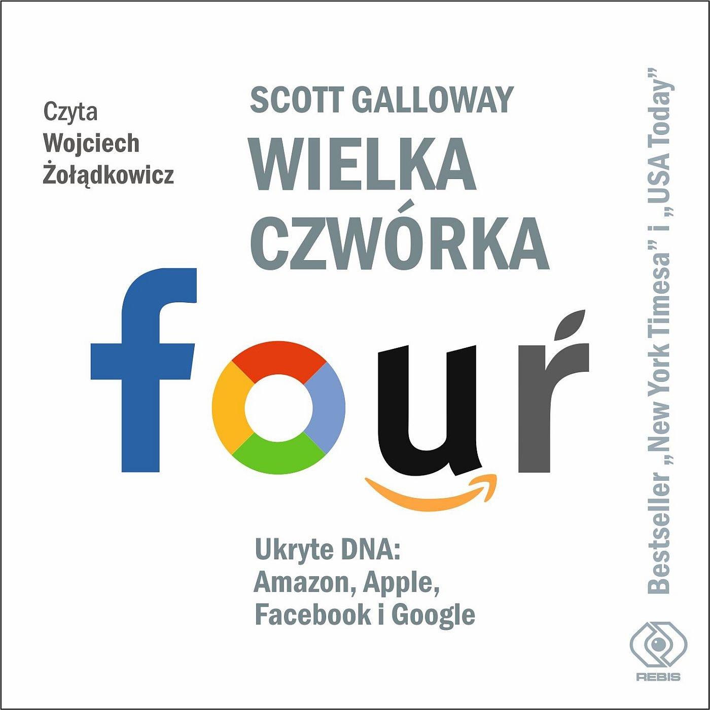 Wielka czwórka. Ukryte DNA: Amazon, Apple, Facebook i Google - Audiobook (Książka audio MP3) do pobrania w całości w archiwum ZIP