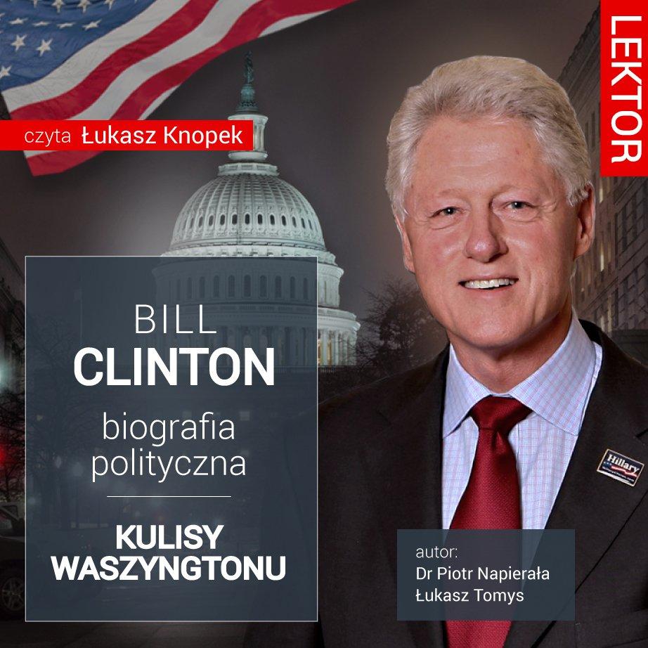 Bill Clinton. Biografia polityczna. Kulisy Waszyngtonu - Audiobook (Książka audio MP3) do pobrania w całości w archiwum ZIP