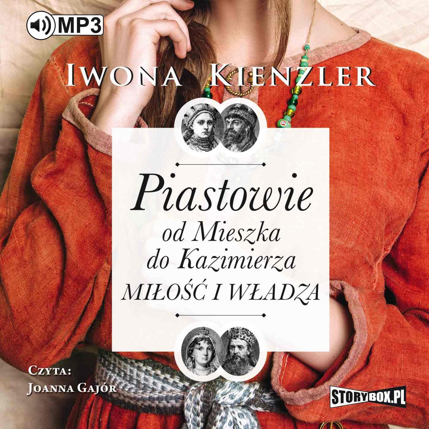 Piastowie od Mieszka do Kazimierza. Miłość i władza - Audiobook (Książka audio MP3) do pobrania w całości w archiwum ZIP