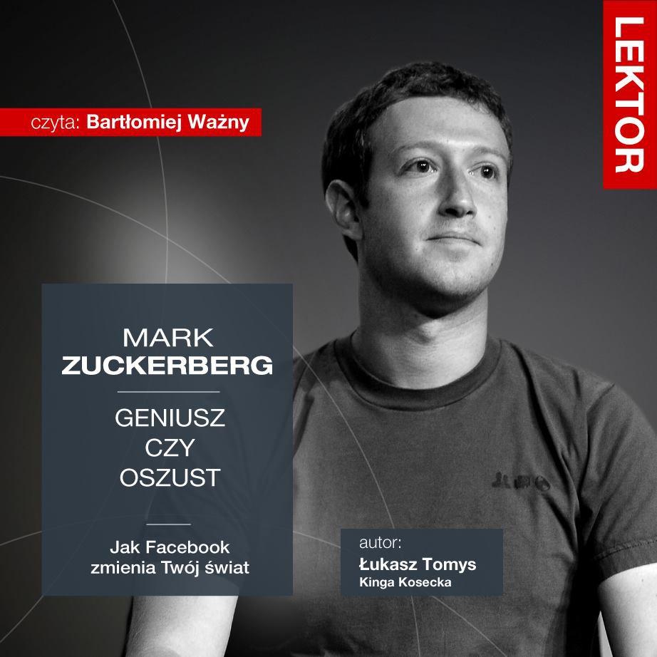 Mark Zuckerberg. Geniusz czy oszust? Jak Facebook zmienia Twój świat? - Audiobook (Książka audio MP3) do pobrania w całości w archiwum ZIP