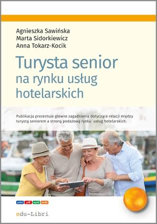 Turysta senior na rynku usług hotelarskich - Ebook (Książka EPUB) do pobrania w formacie EPUB