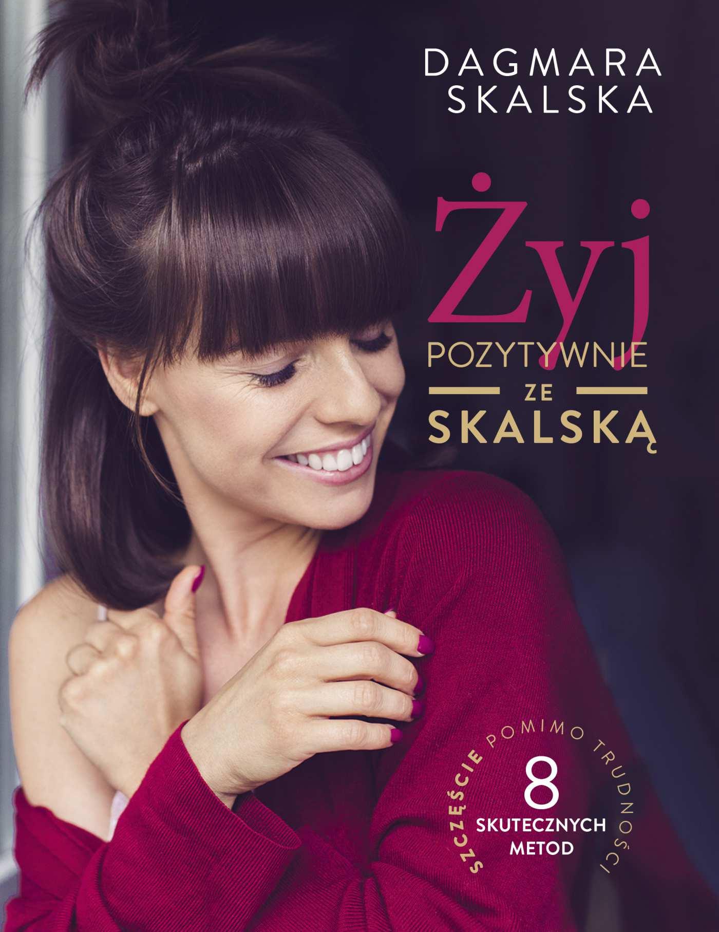 Żyj pozytywnie ze Skalską - Ebook (Książka EPUB) do pobrania w formacie EPUB