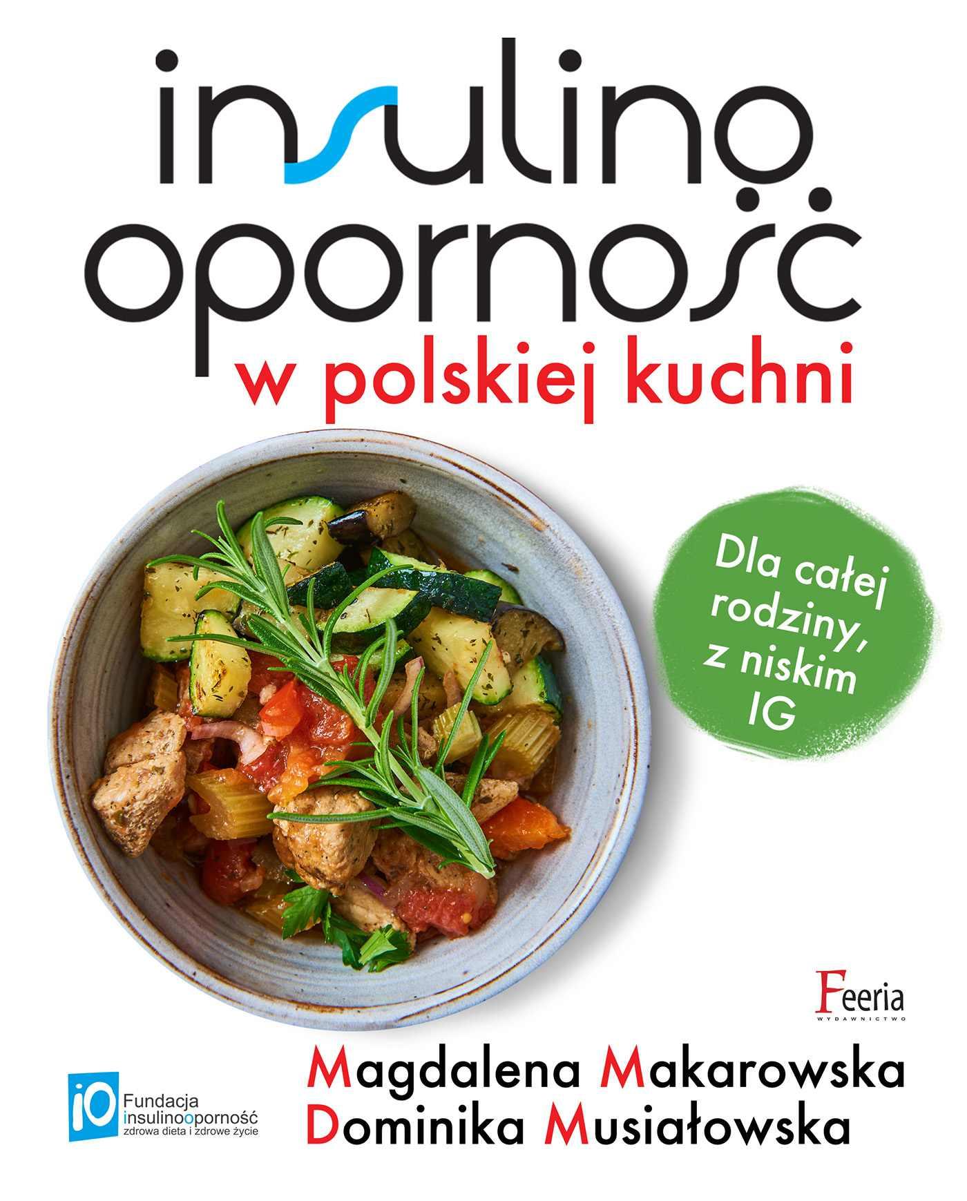 Insulinooporność w polskiej kuchni. Dla całej rodziny, z niskim IG - Ebook (Książka PDF) do pobrania w formacie PDF