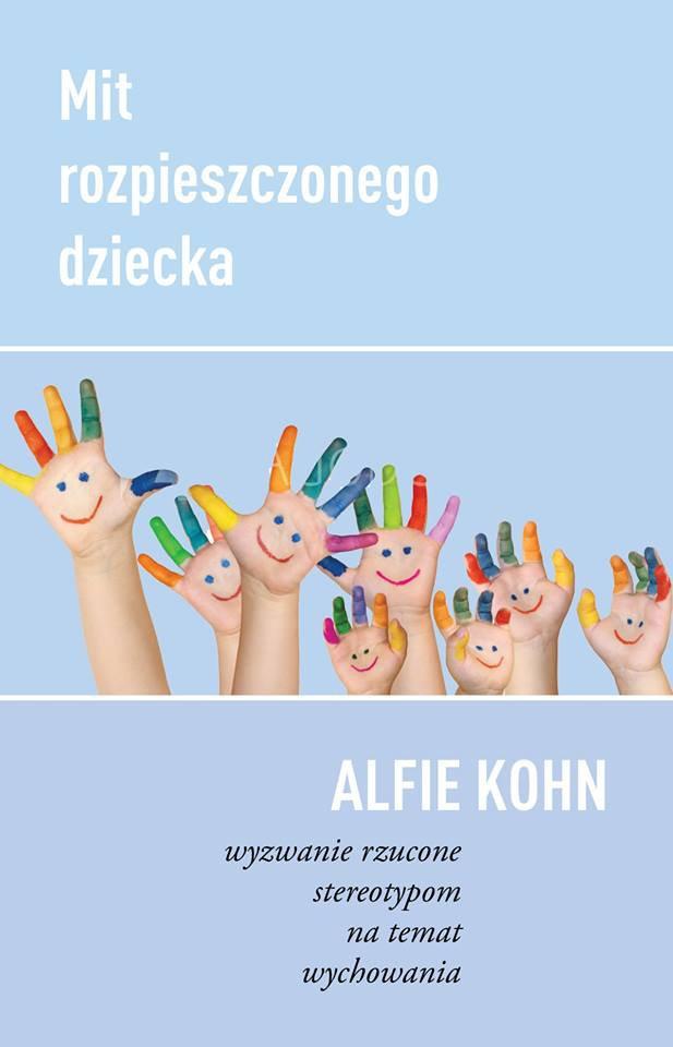 Mit rozpieszczonego dziecka. Wyzwanie rzucone stereotypom na temat wychowania - Ebook (Książka EPUB) do pobrania w formacie EPUB