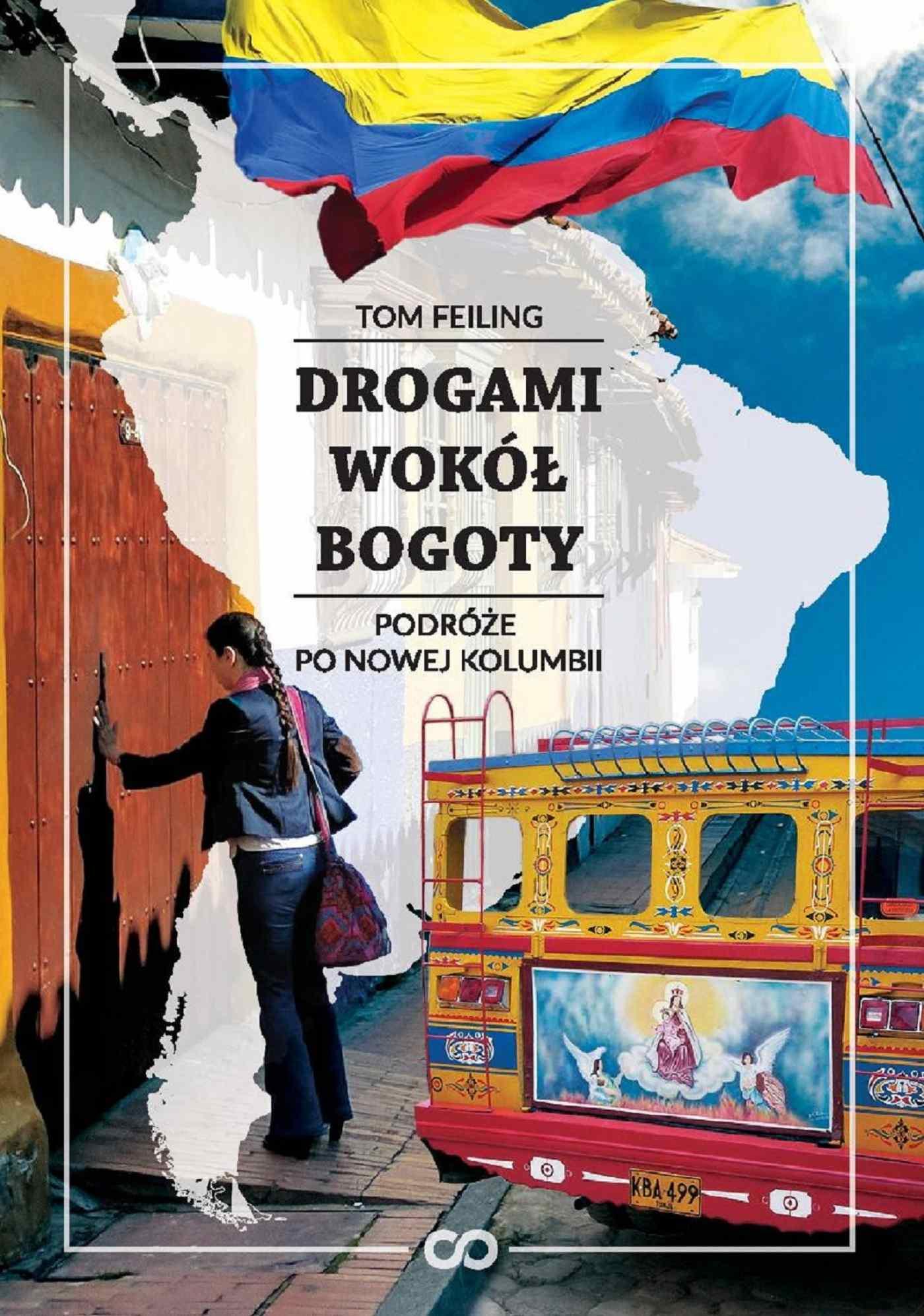 Drogami wokół Bogoty. Podróże po nowej Kolumbii - Ebook (Książka EPUB) do pobrania w formacie EPUB