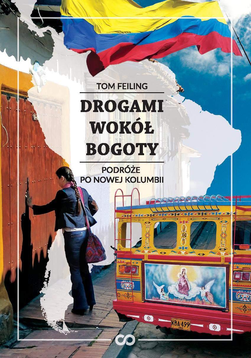Drogami wokół Bogoty. Podróże po nowej Kolumbii - Ebook (Książka na Kindle) do pobrania w formacie MOBI