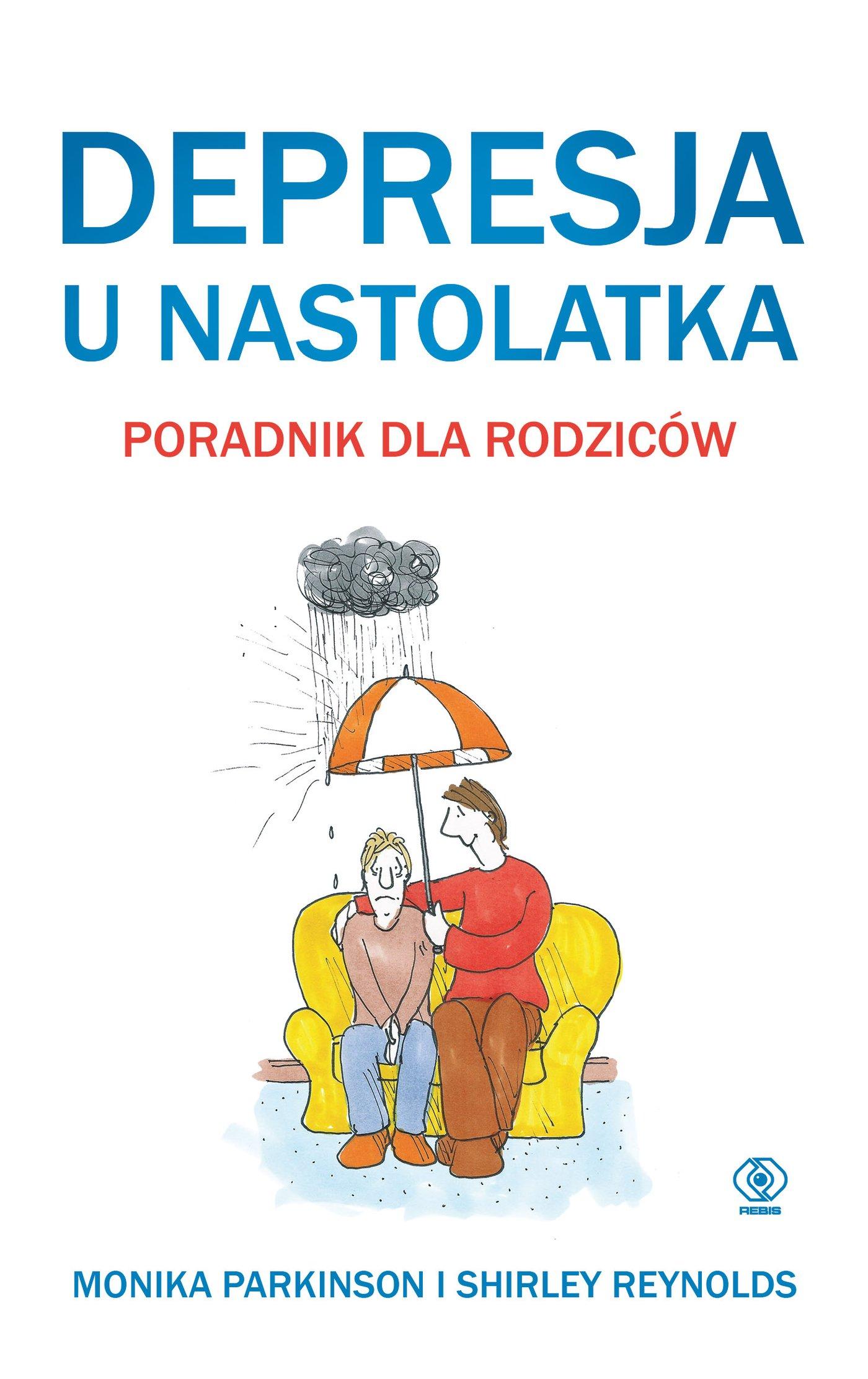 Depresja u nastolatka. Poradnik dla rodziców - Ebook (Książka EPUB) do pobrania w formacie EPUB