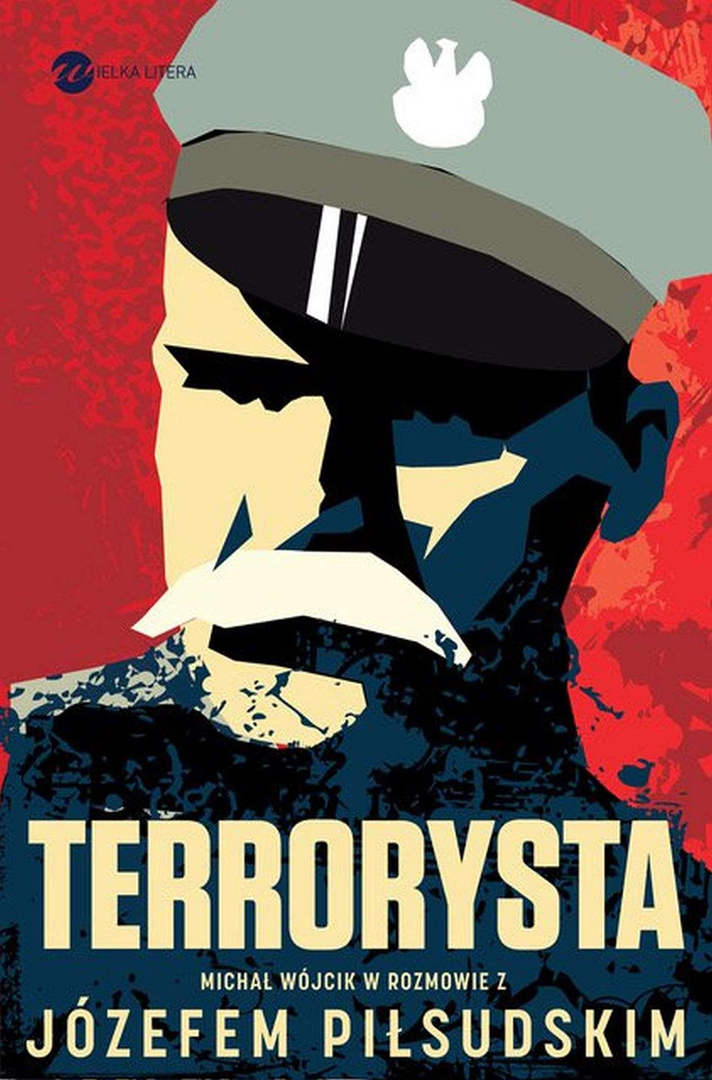 Terrorysta. Wywiad-rzeka z Józefem Piłsudskim - Ebook (Książka EPUB) do pobrania w formacie EPUB
