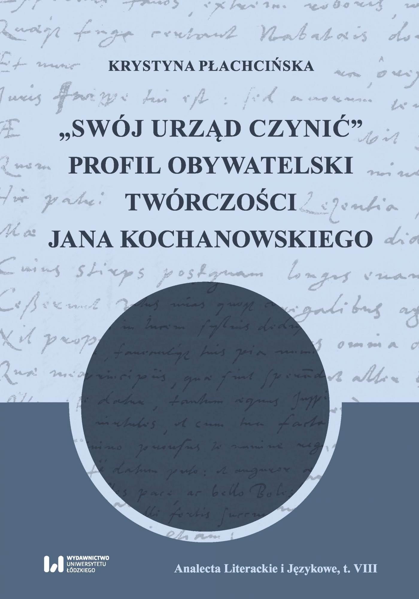 """""""Swój urząd czynić"""". Profil obywatelski twórczości Jana Kochanowskiego - Ebook (Książka PDF) do pobrania w formacie PDF"""