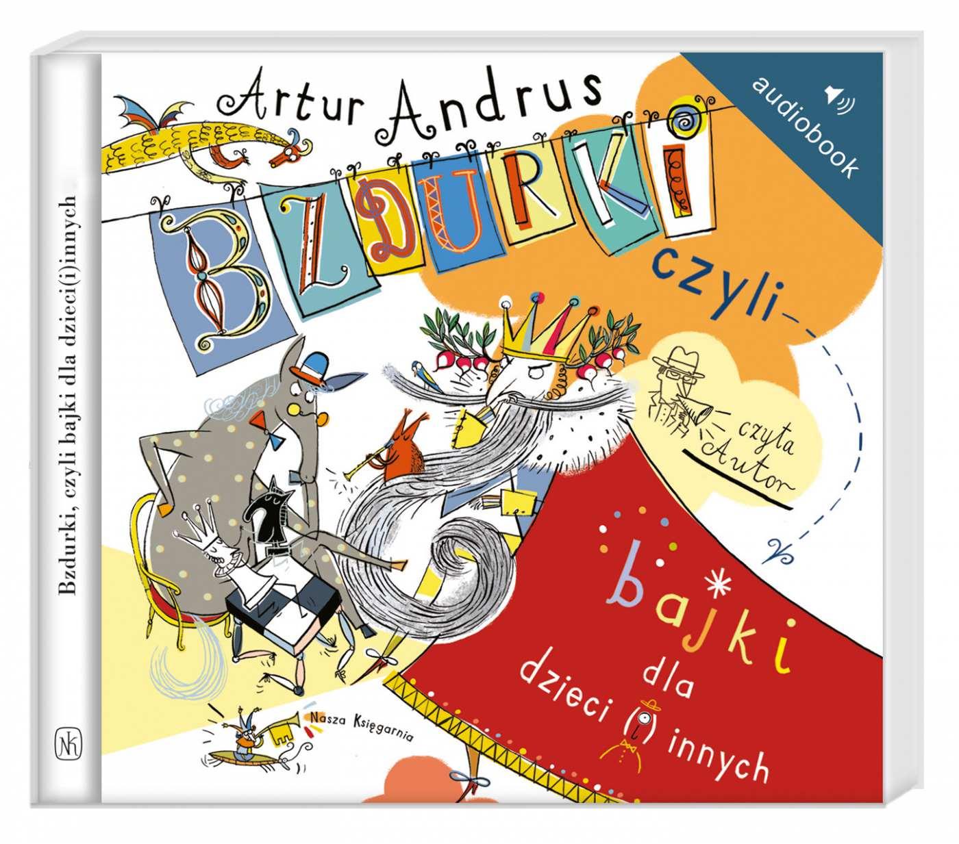 Bzdurki, czyli bajki dla dzieci(i)innych - Audiobook (Książka audio MP3) do pobrania w całości w archiwum ZIP