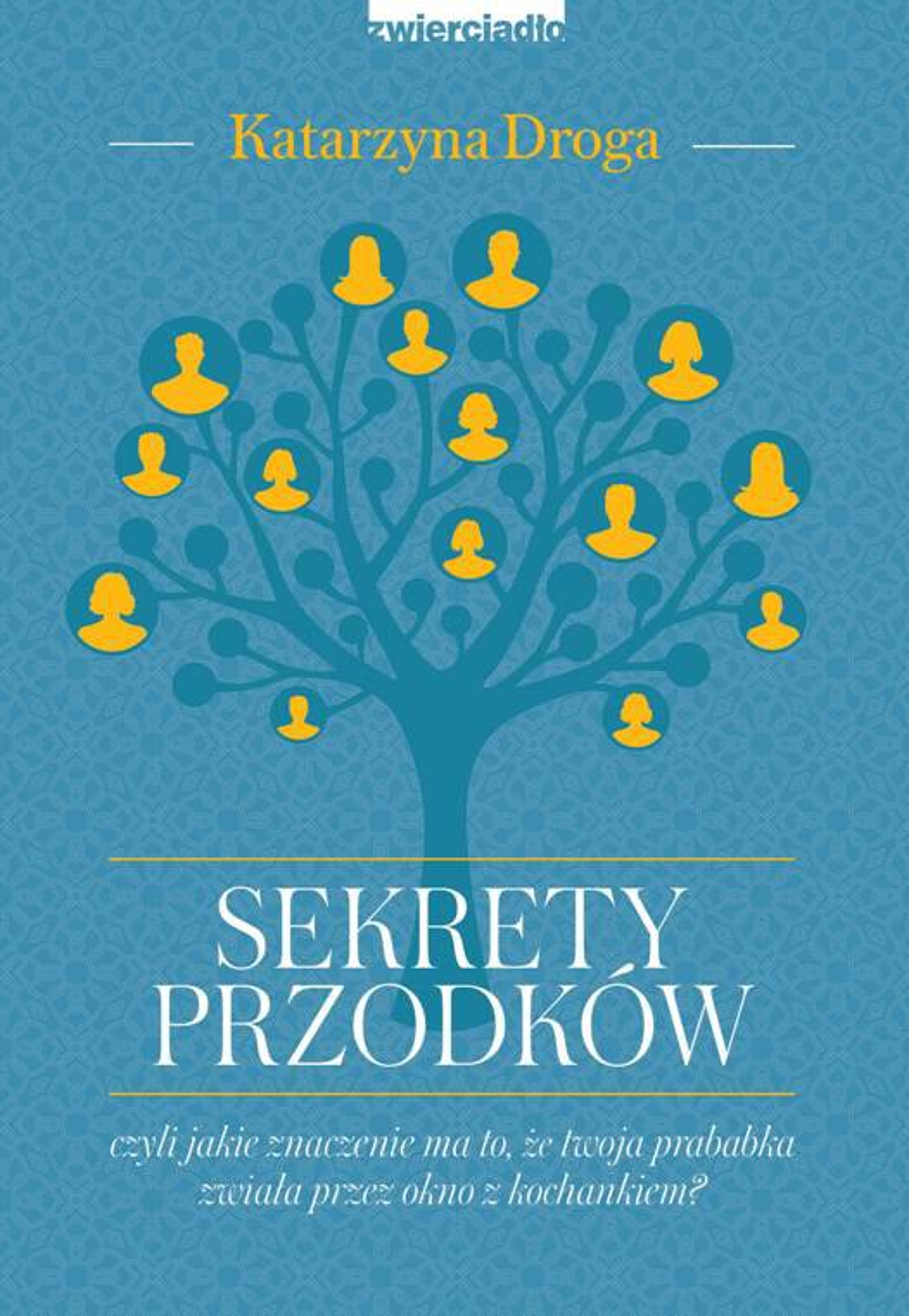 Sekrety przodków, czyli jakie znaczenie ma to, że twoja prababka zwiała przez okno z kochankiem? - Ebook (Książka EPUB) do pobrania w formacie EPUB