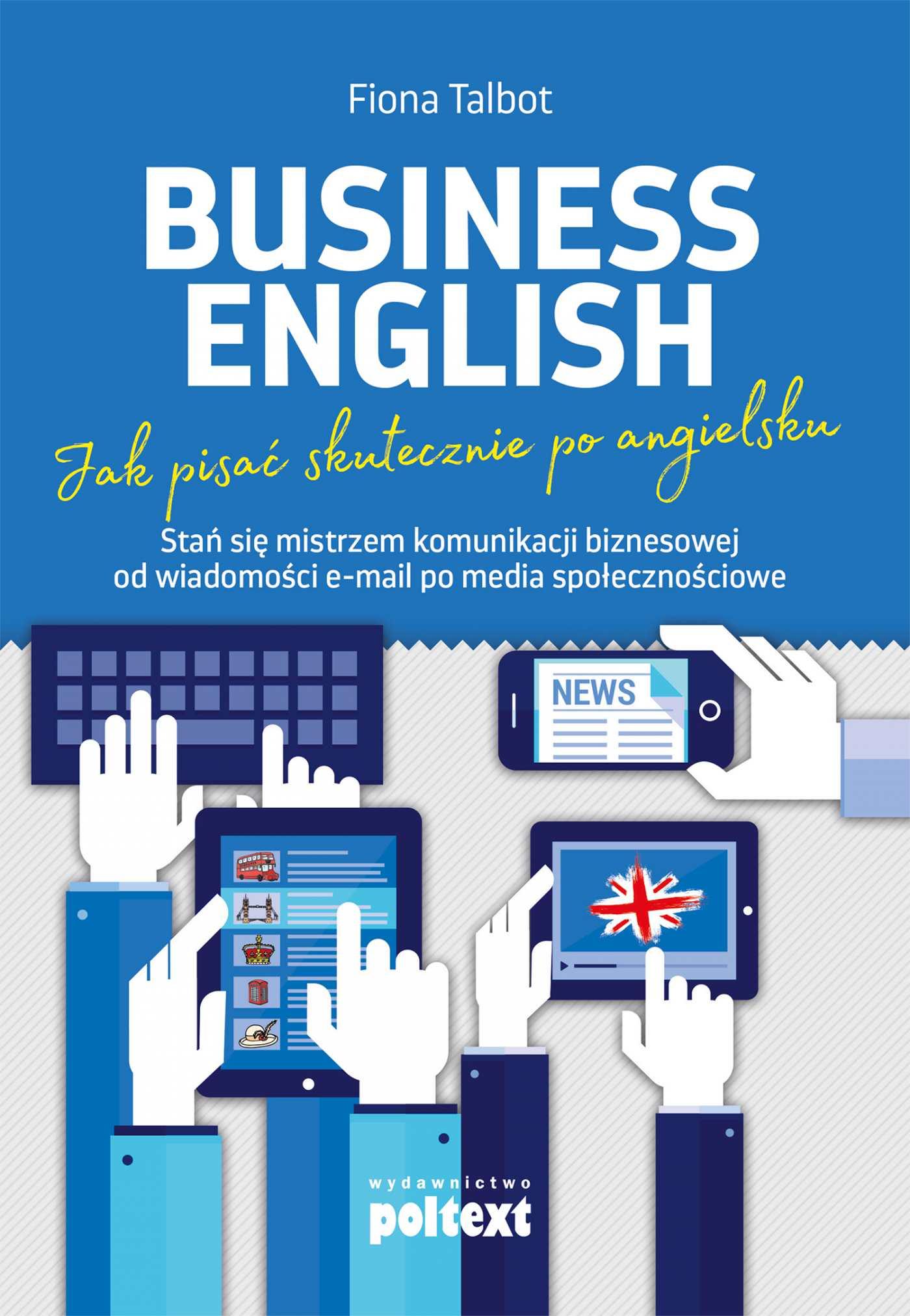 Business English. Jak pisać skutecznie po angielsku - Ebook (Książka EPUB) do pobrania w formacie EPUB