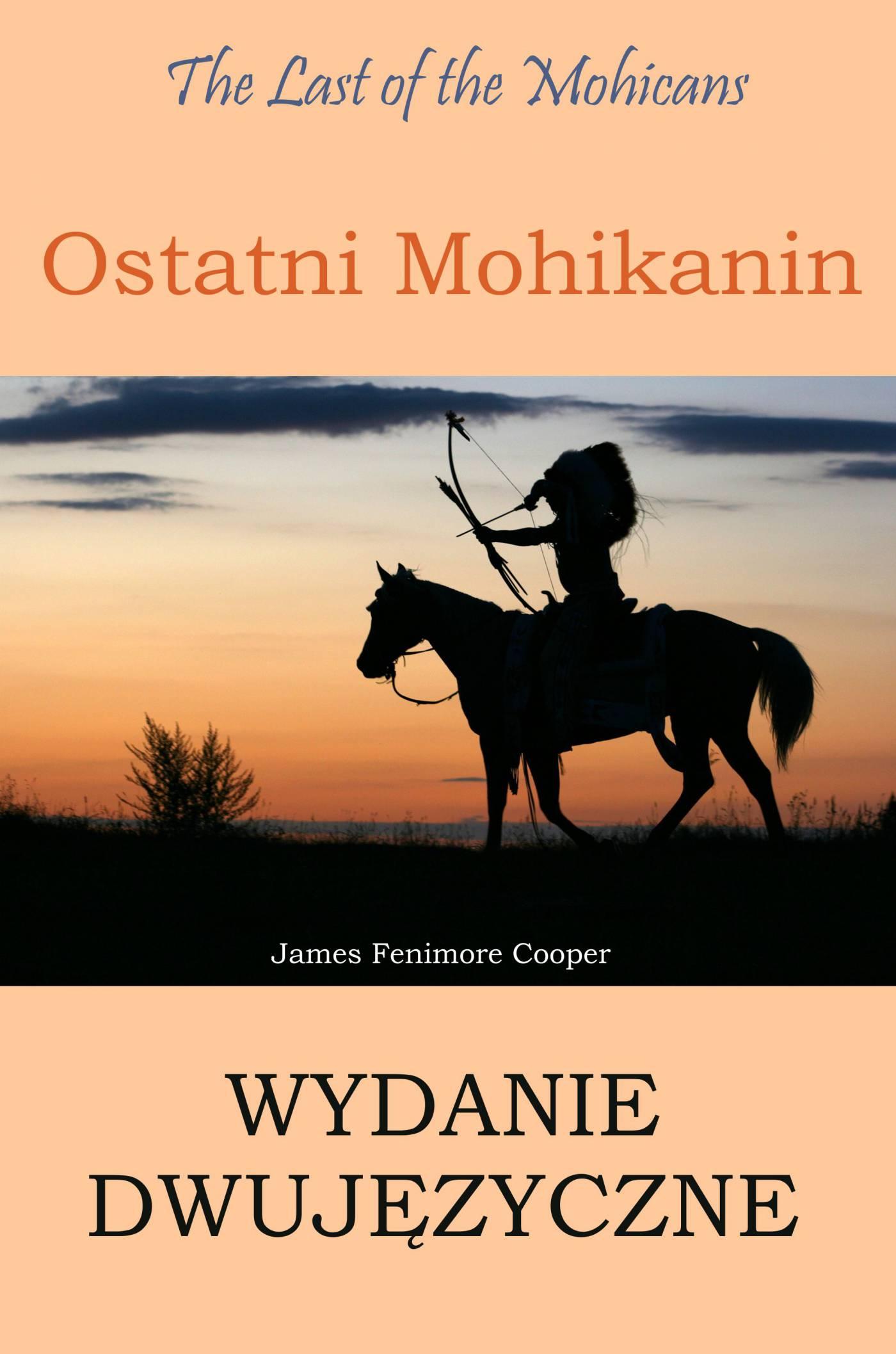 Ostatni Mohikanin Wydanie dwujęzyczne angielsko-polskie - Ebook (Książka PDF) do pobrania w formacie PDF