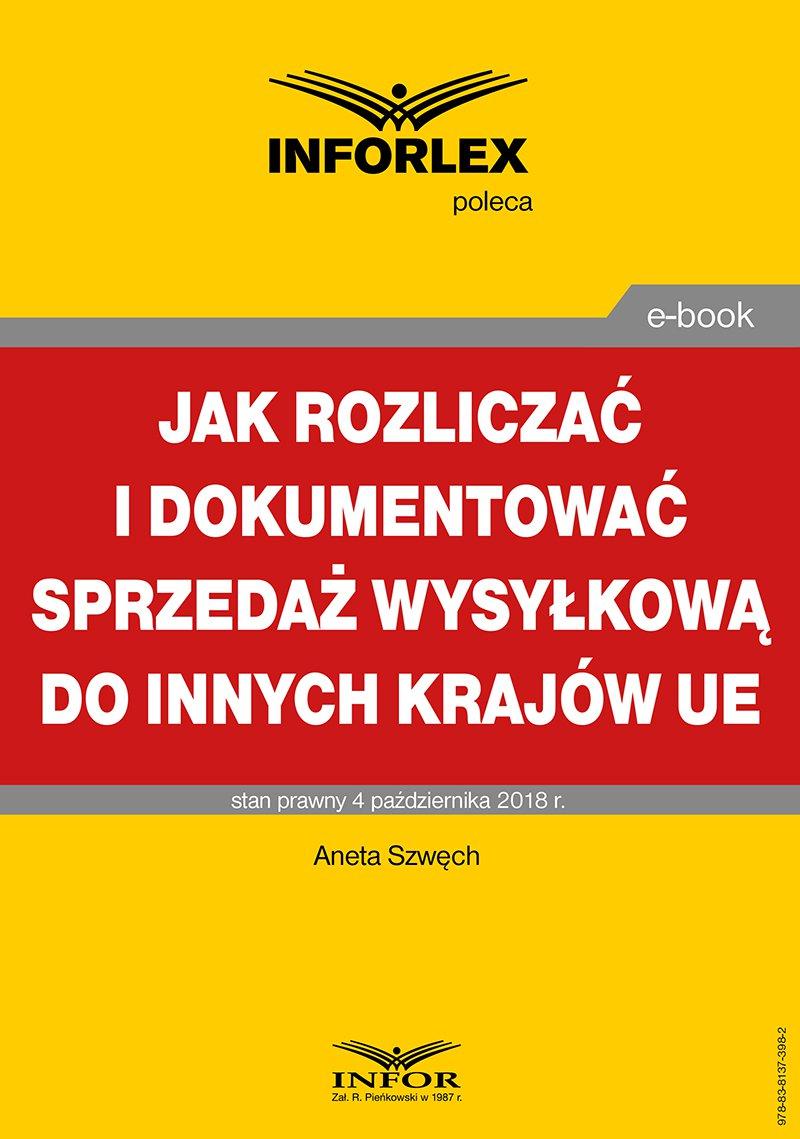 Jak rozliczać i dokumentować sprzedaż wysyłkową do innych krajów UE - Ebook (Książka PDF) do pobrania w formacie PDF