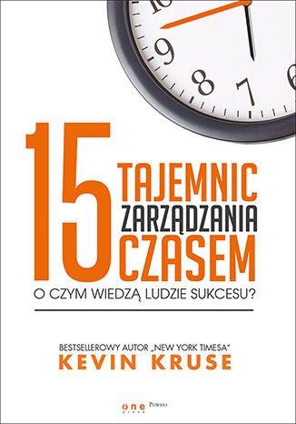 15 tajemnic zarządzania czasem. O czym wiedzą ludzie sukcesu? - Audiobook (Książka audio MP3) do pobrania w całości w archiwum ZIP