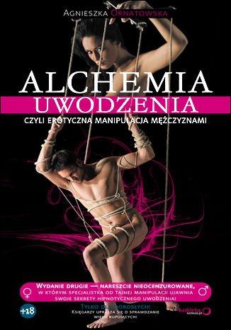 Alchemia uwodzenia, czyli erotyczna manipulacja mężczyznami - Audiobook (Książka audio MP3) do pobrania w całości w archiwum ZIP