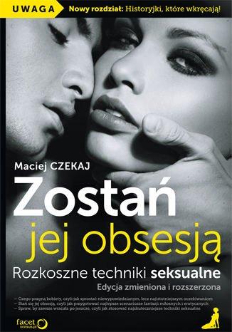 Zostań jej obsesją. Rozkoszne techniki seksualne. Edycja zmieniona i rozszerzona - Audiobook (Książka audio MP3) do pobrania w całości w archiwum ZIP