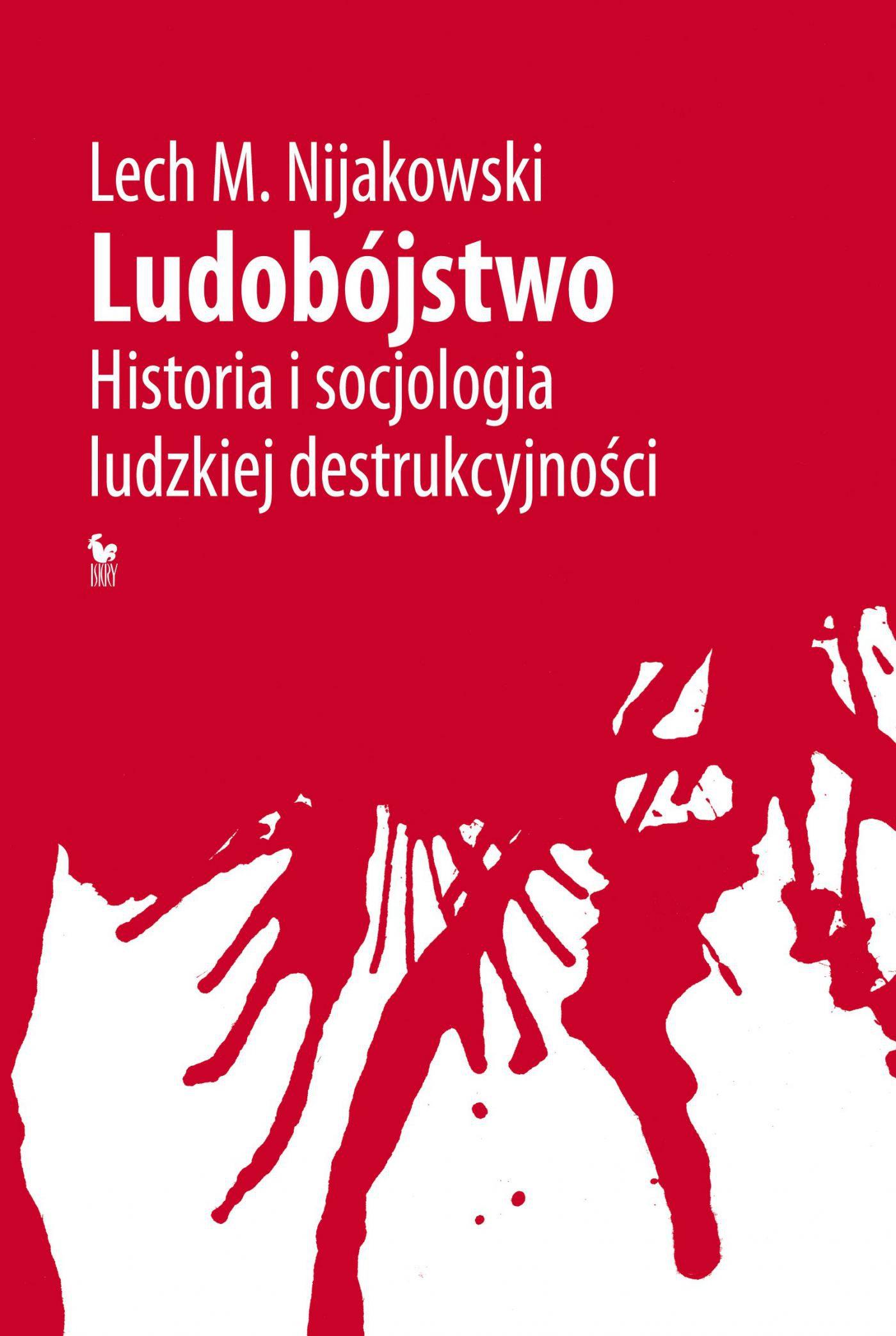 Ludobójstwo. Historia i socjologia ludzkiej destrukcyjności - Ebook (Książka EPUB) do pobrania w formacie EPUB