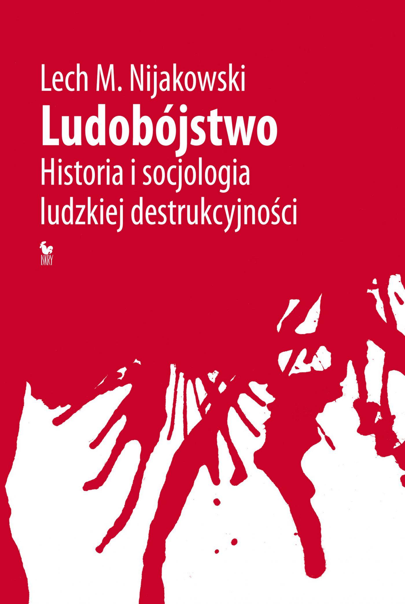 Ludobójstwo. Historia i socjologia ludzkiej destrukcyjności - Ebook (Książka na Kindle) do pobrania w formacie MOBI