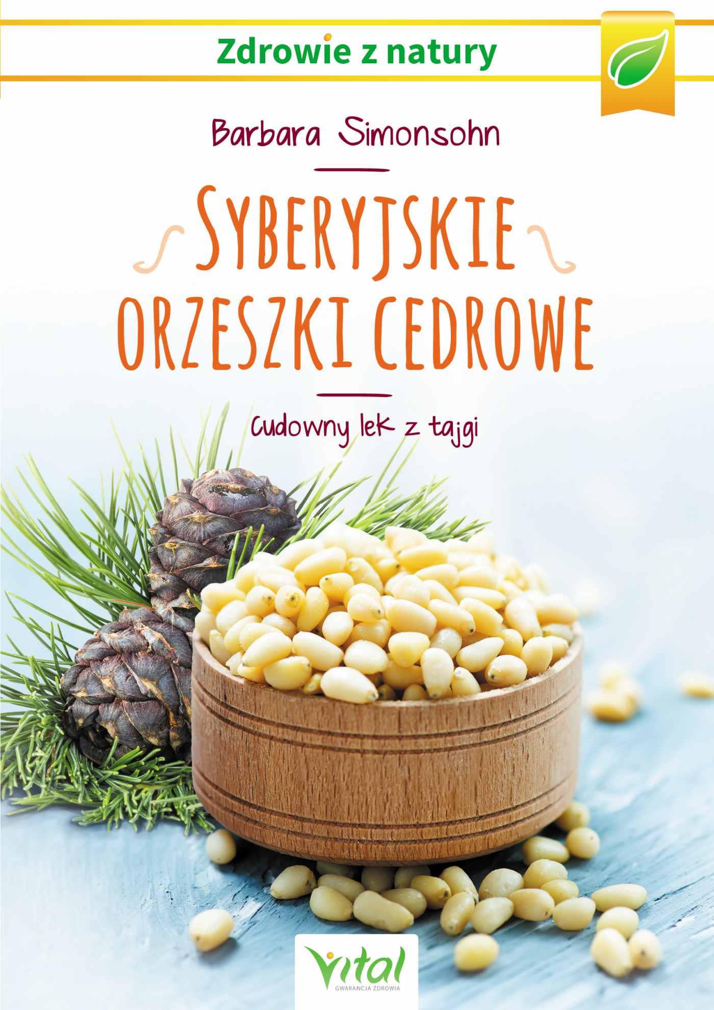 Syberyjskie orzeszki cedrowe. Cudowny lek z tajgi - Ebook (Książka PDF) do pobrania w formacie PDF