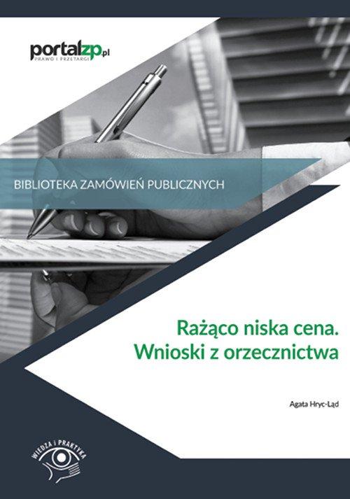 Rażąco niska cena. Wnioski z orzecznictwa - Ebook (Książka PDF) do pobrania w formacie PDF
