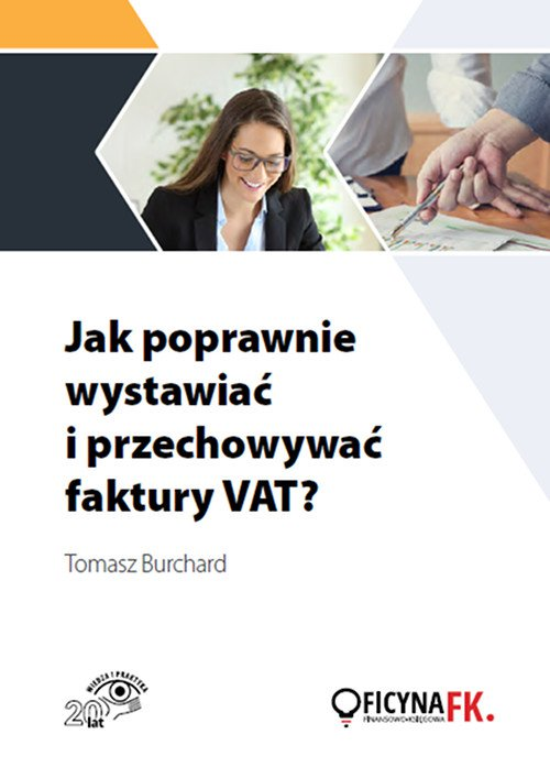 Jak poprawnie wystawiać i przechowywać faktury VAT? - Ebook (Książka PDF) do pobrania w formacie PDF