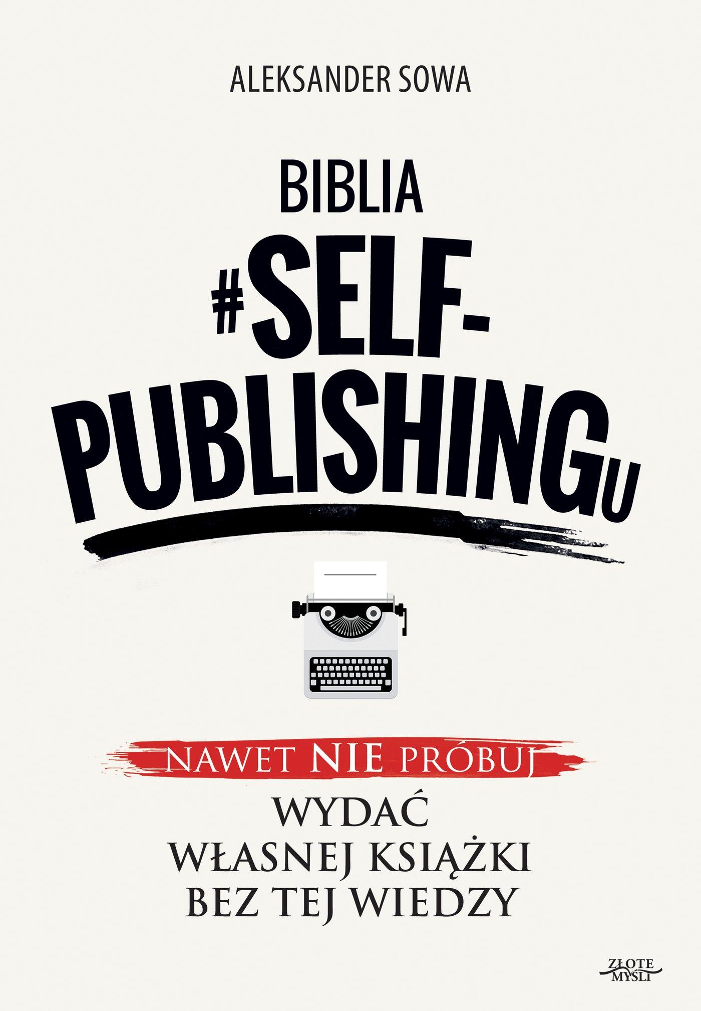 Biblia #SELF-PUBLISHINGu - Ebook (Książka PDF) do pobrania w formacie PDF