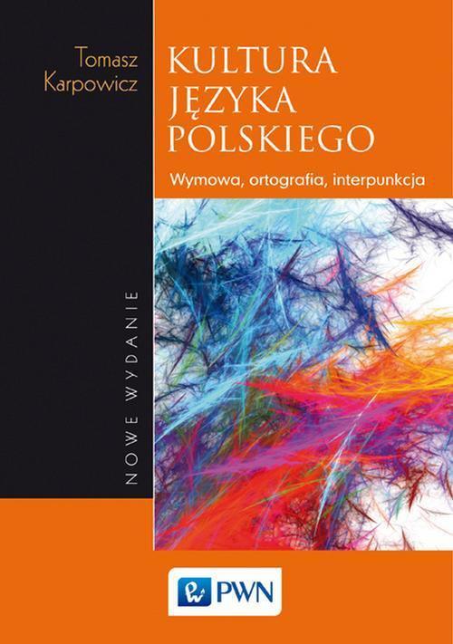 Kultura języka polskiego. Wymowa, ortografia, interpunkcja - Ebook (Książka EPUB) do pobrania w formacie EPUB