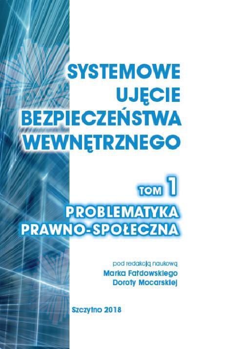 Systemowe ujęcie bezpieczeństwa wewnętrznego. Problematyka prawno - społeczna. Tom 1 - Ebook (Książka PDF) do pobrania w formacie PDF
