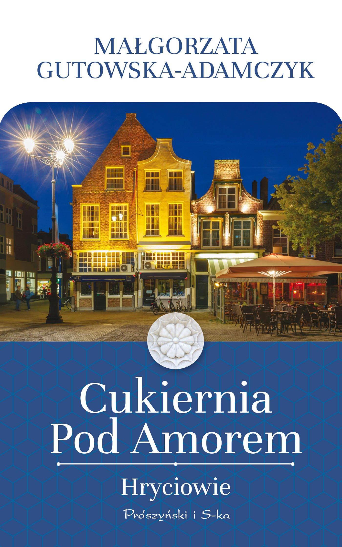 Cukiernia Pod Amorem. Hryciowie - Ebook (Książka EPUB) do pobrania w formacie EPUB