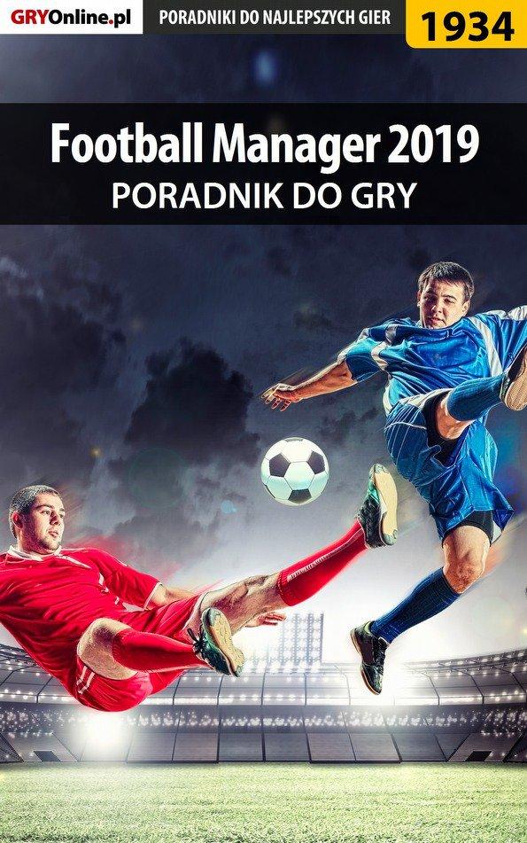 Football Manager 2019 - poradnik do gry - Ebook (Książka EPUB) do pobrania w formacie EPUB