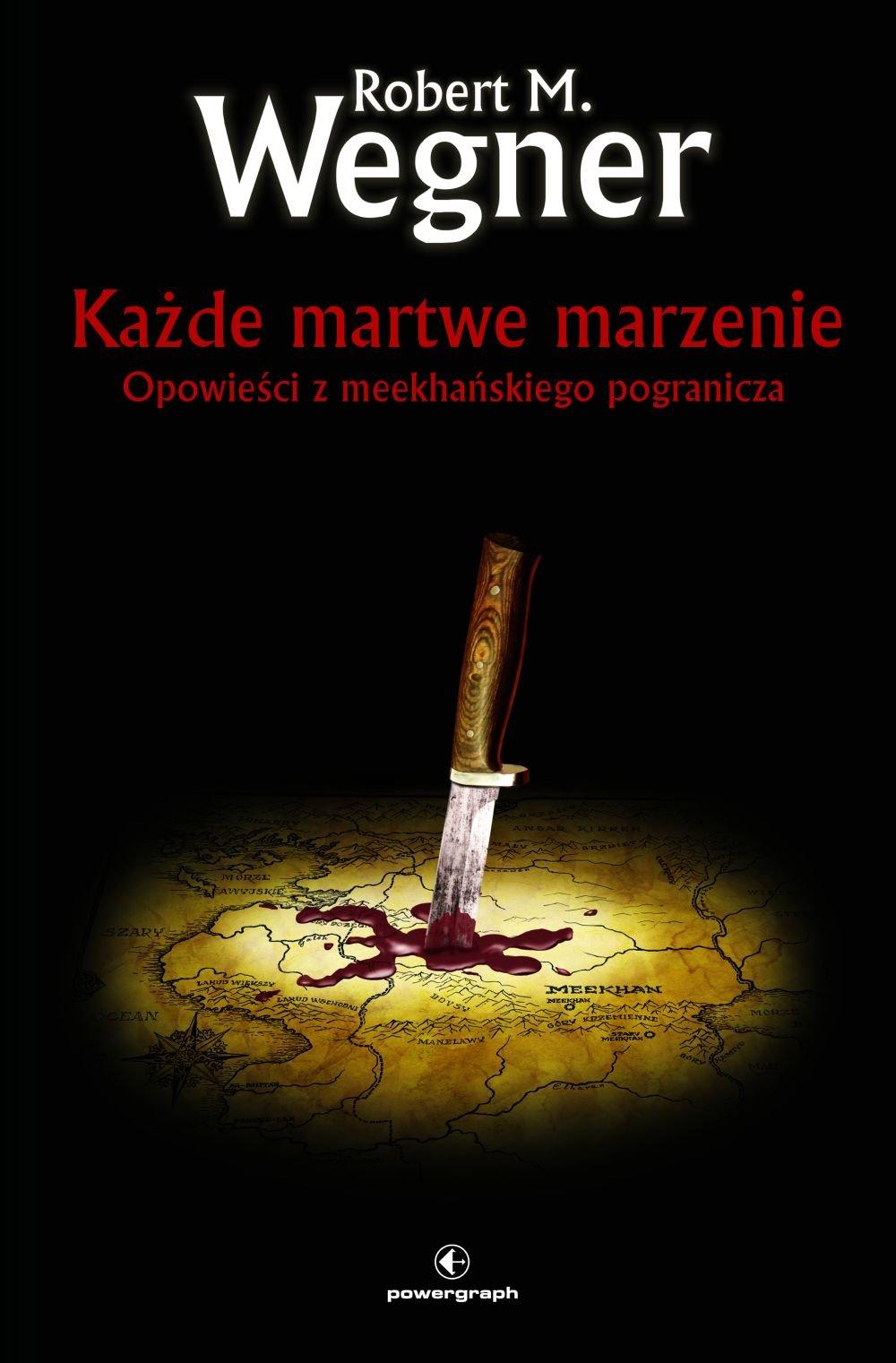 Każde martwe marzenie. Opowieści z meekhańskiego pogranicza - Ebook (Książka na Kindle) do pobrania w formacie MOBI