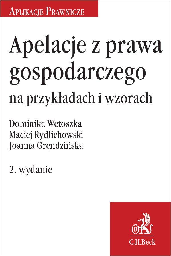 Apelacje z prawa gospodarczego na przykładach i wzorach. Wydanie 2 - Ebook (Książka PDF) do pobrania w formacie PDF