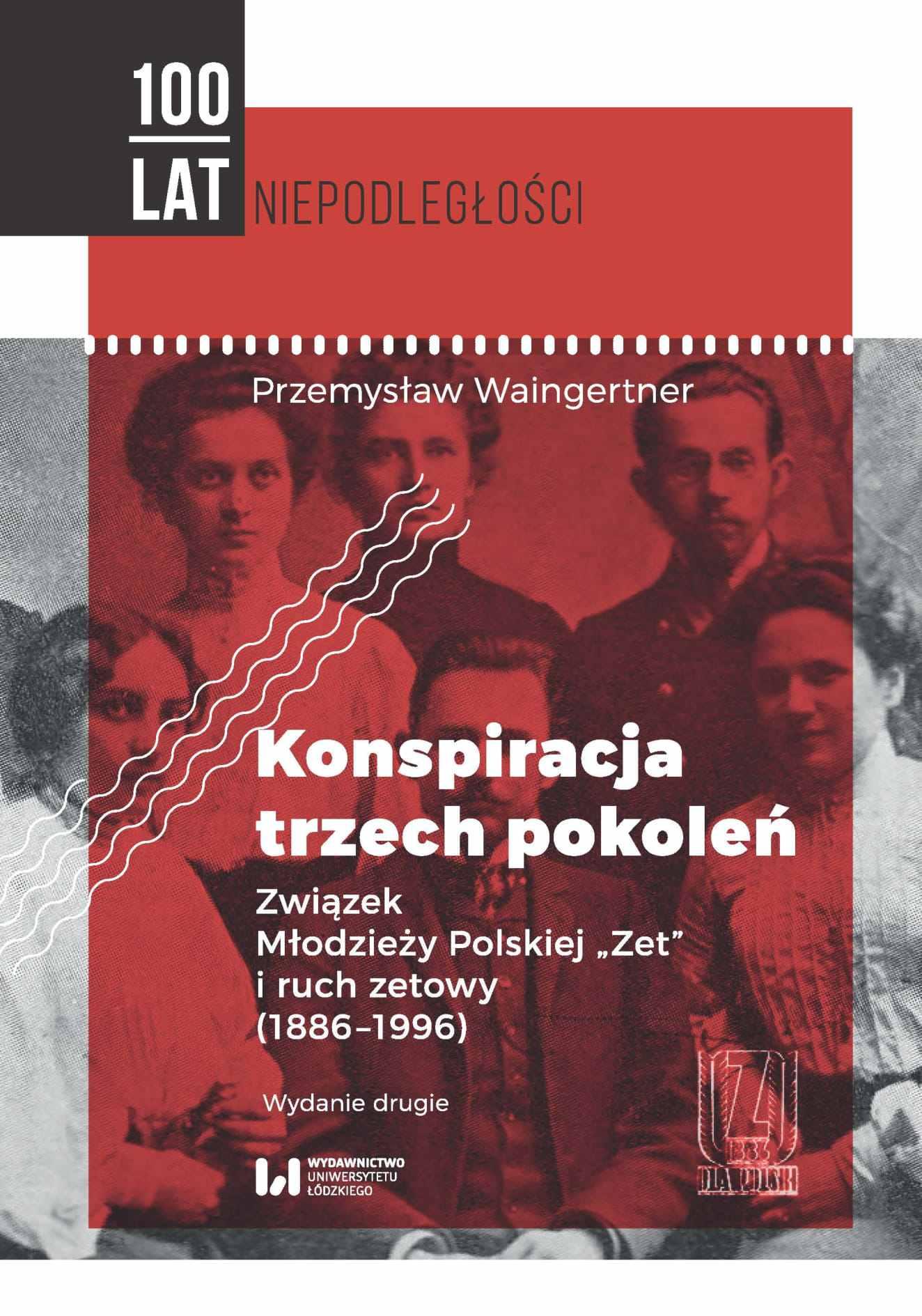 """Konspiracja trzech pokoleń. Związek Młodzieży Polskiej """"Zet"""" i ruch zetowy (1886-1996). Wydanie drugie - Ebook (Książka PDF) do pobrania w formacie PDF"""