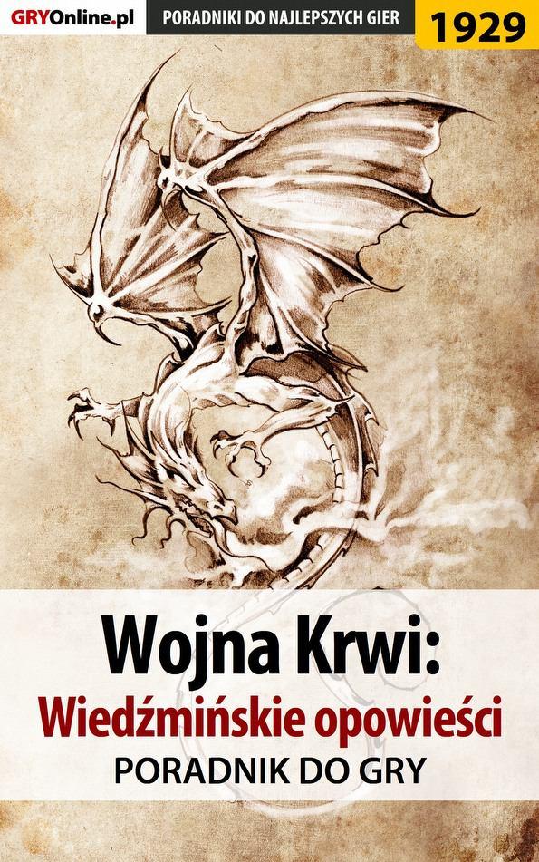 Wojna Krwi: Wiedźmińskie Opowieści - poradnik do gry - Ebook (Książka PDF) do pobrania w formacie PDF