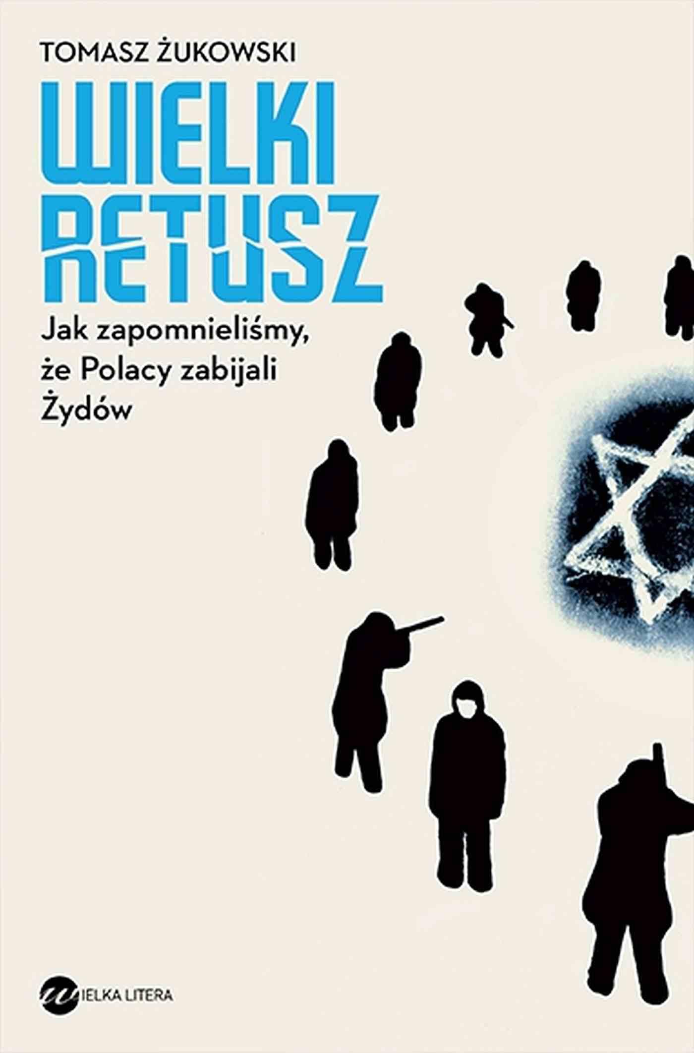 Wielki retusz. Jak zapomnieliśmy, że Polacy zabijali Żydów - Ebook (Książka EPUB) do pobrania w formacie EPUB