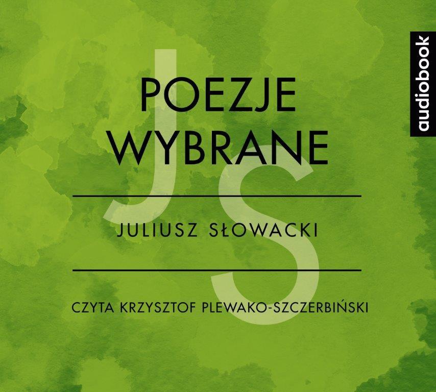 Poezje wybrane - Juliusz Słowacki - Audiobook (Książka audio MP3) do pobrania w całości w archiwum ZIP