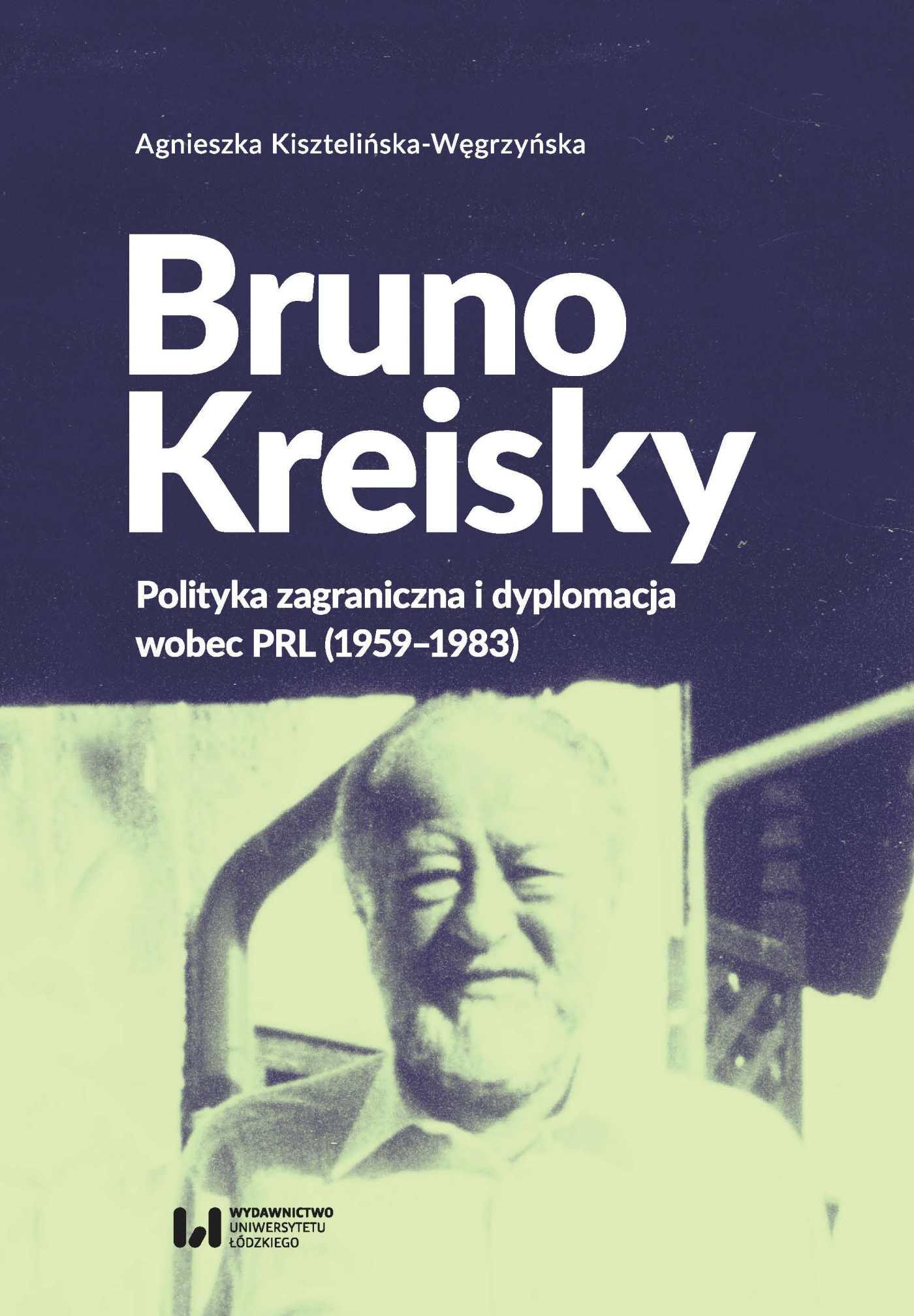 Bruno Kreisky. Polityka zagraniczna i dyplomacja wobec PRL (1959-1983) - Ebook (Książka PDF) do pobrania w formacie PDF