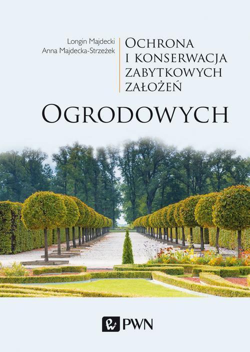Ochrona i konserwacja zabytkowych założeń ogrodowych - Ebook (Książka na Kindle) do pobrania w formacie MOBI