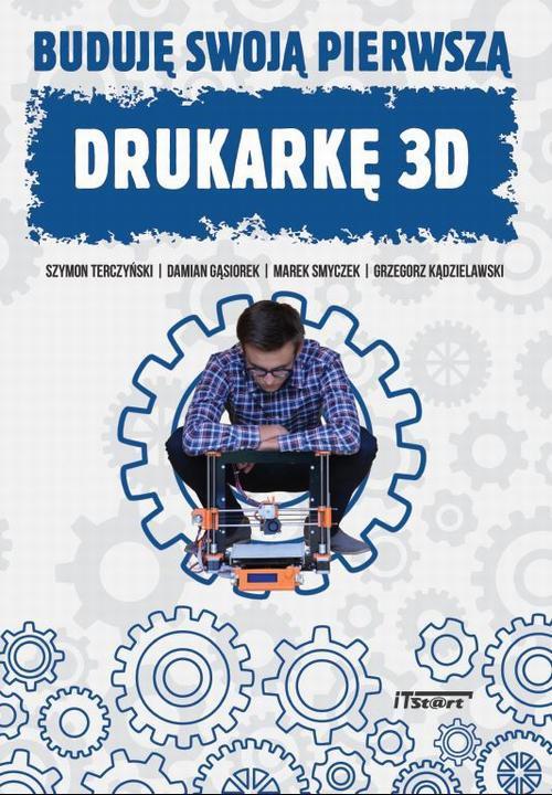 Buduję swoją pierwszą drukarkę 3D - Ebook (Książka PDF) do pobrania w formacie PDF