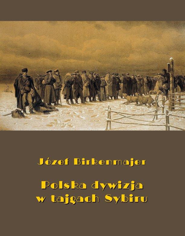 Polska dywizja w tajgach Sybiru - Ebook (Książka na Kindle) do pobrania w formacie MOBI