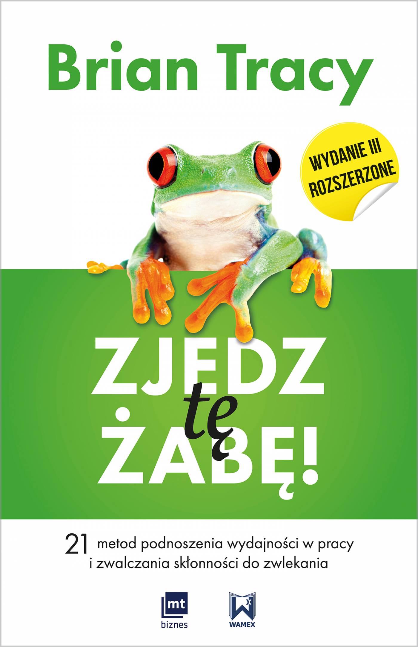 Zjedz tę żabę! (wydanie III rozszerzone) - Ebook (Książka EPUB) do pobrania w formacie EPUB