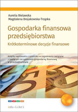 Gospodarka finansowa przedsiębiorstwa. Krótkoterminowe decyzje finansowe - Ebook (Książka na Kindle) do pobrania w formacie MOBI