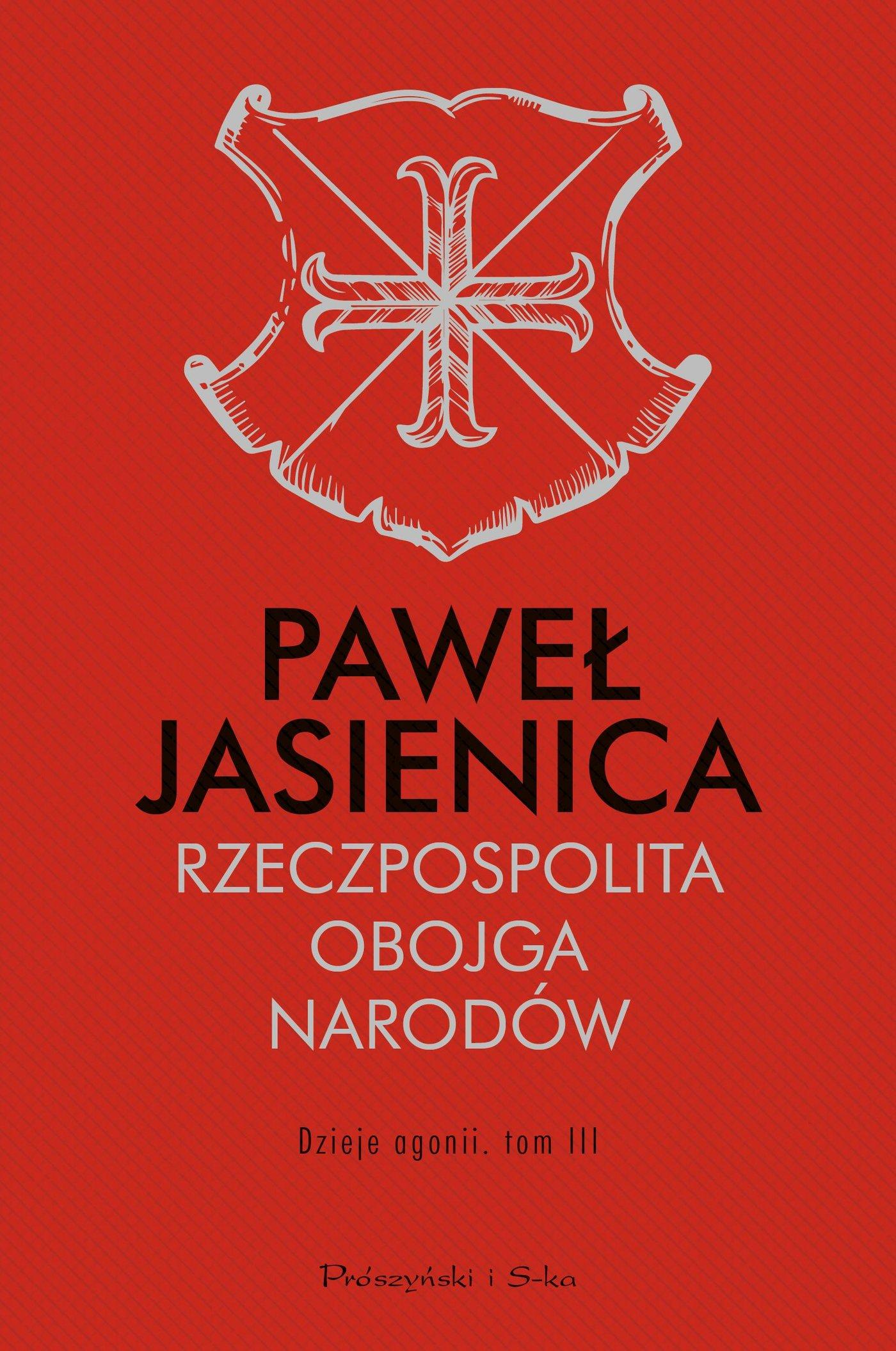 Rzeczpospolita Obojga Narodów. Dzieje agonii. Tom 3 - Ebook (Książka na Kindle) do pobrania w formacie MOBI