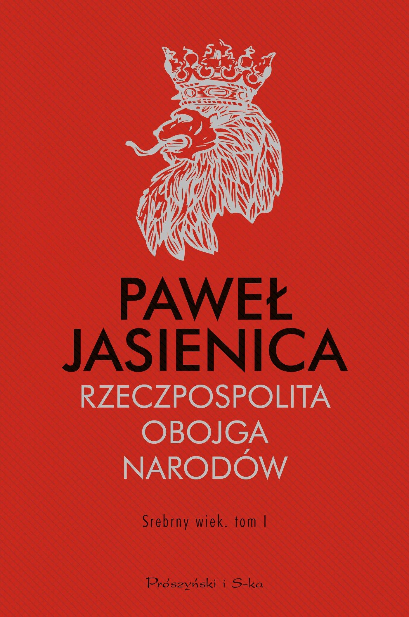 Rzeczpospolita Obojga Narodów. Srebrny wiek. Tom 1 - Ebook (Książka na Kindle) do pobrania w formacie MOBI