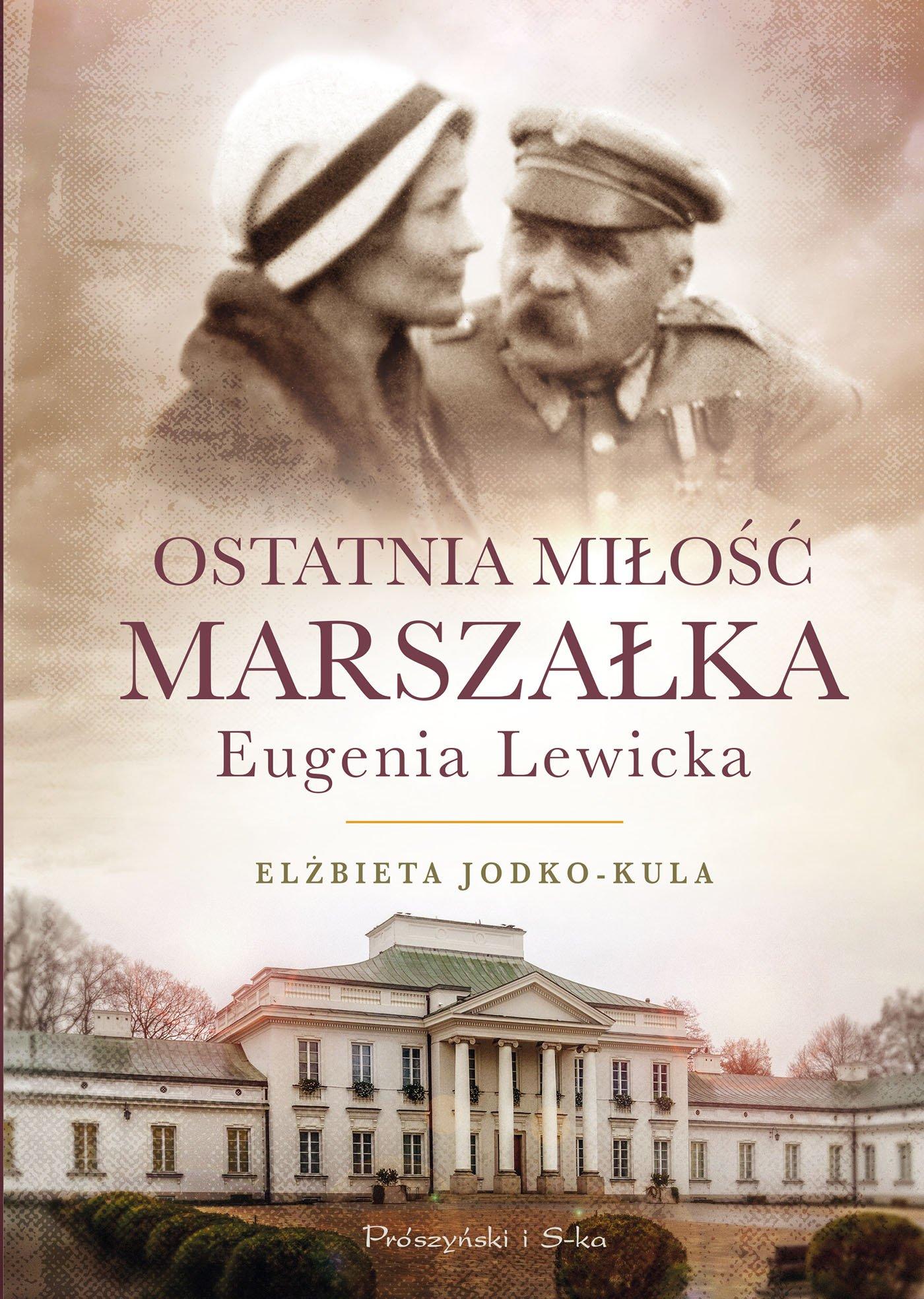 Ostatnia miłość Marszałka. Eugenia Lewicka - Ebook (Książka na Kindle) do pobrania w formacie MOBI