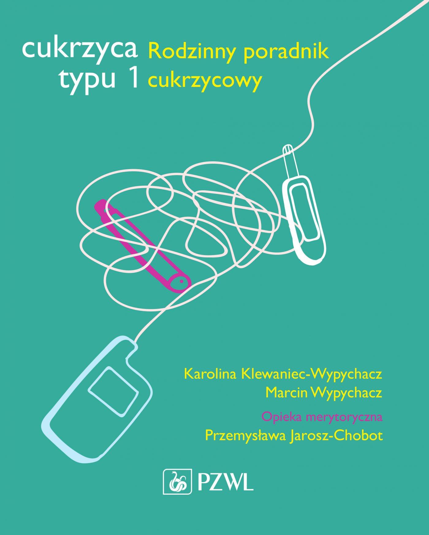 Cukrzyca typu 1. Rodzinny poradnik cukrzycowy - Ebook (Książka EPUB) do pobrania w formacie EPUB