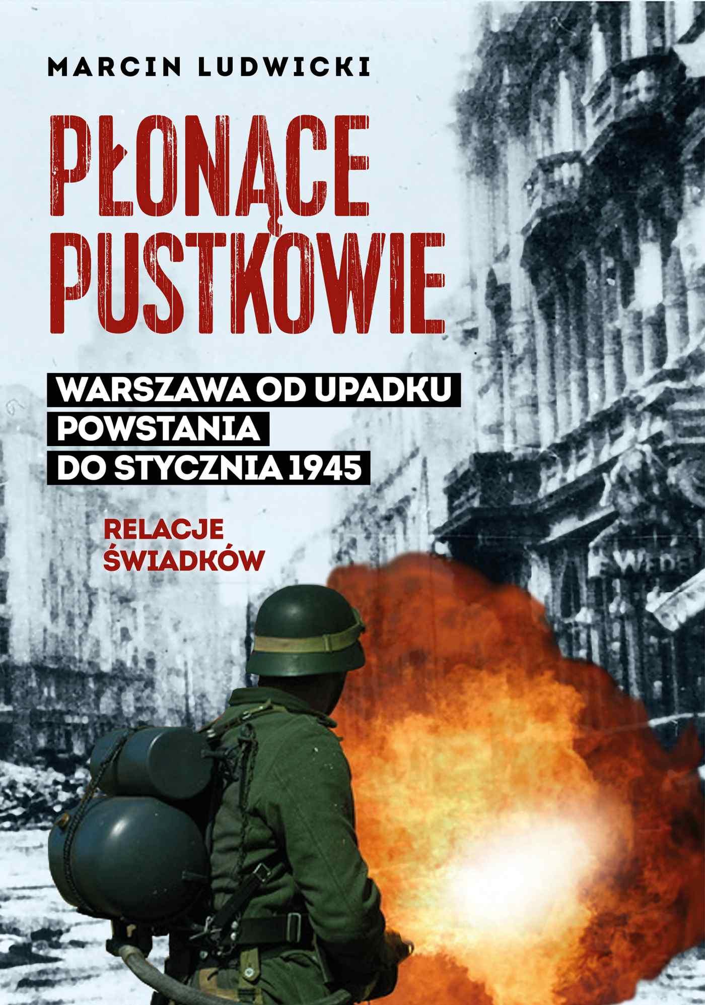 Płonące pustkowie. Warszawa od upadku Powstania do stycznia 1945. Relacje świadków - Ebook (Książka na Kindle) do pobrania w formacie MOBI